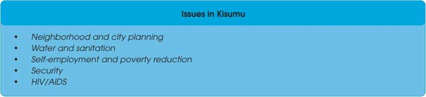 Issues in Kisumu • Neighborhood and city planning • Water and sanitation • Self-employment and