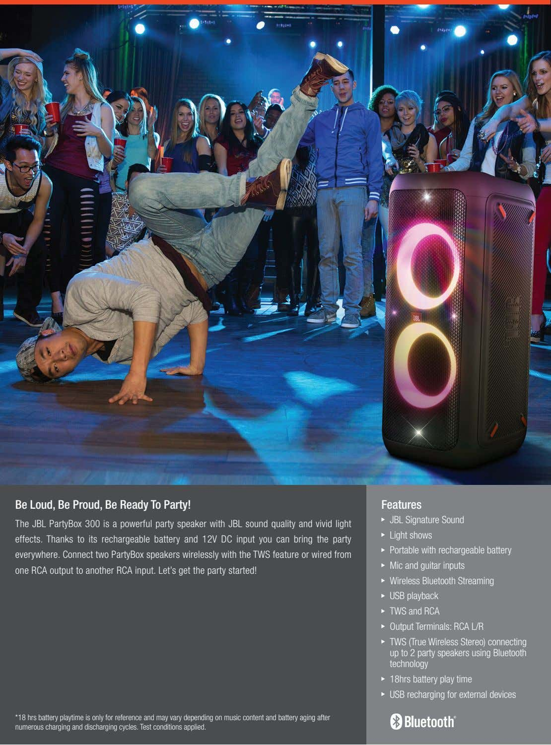 Be Loud, Be Proud, Be Ready To Party! Features JBL Signature Sound The JBL PartyBox