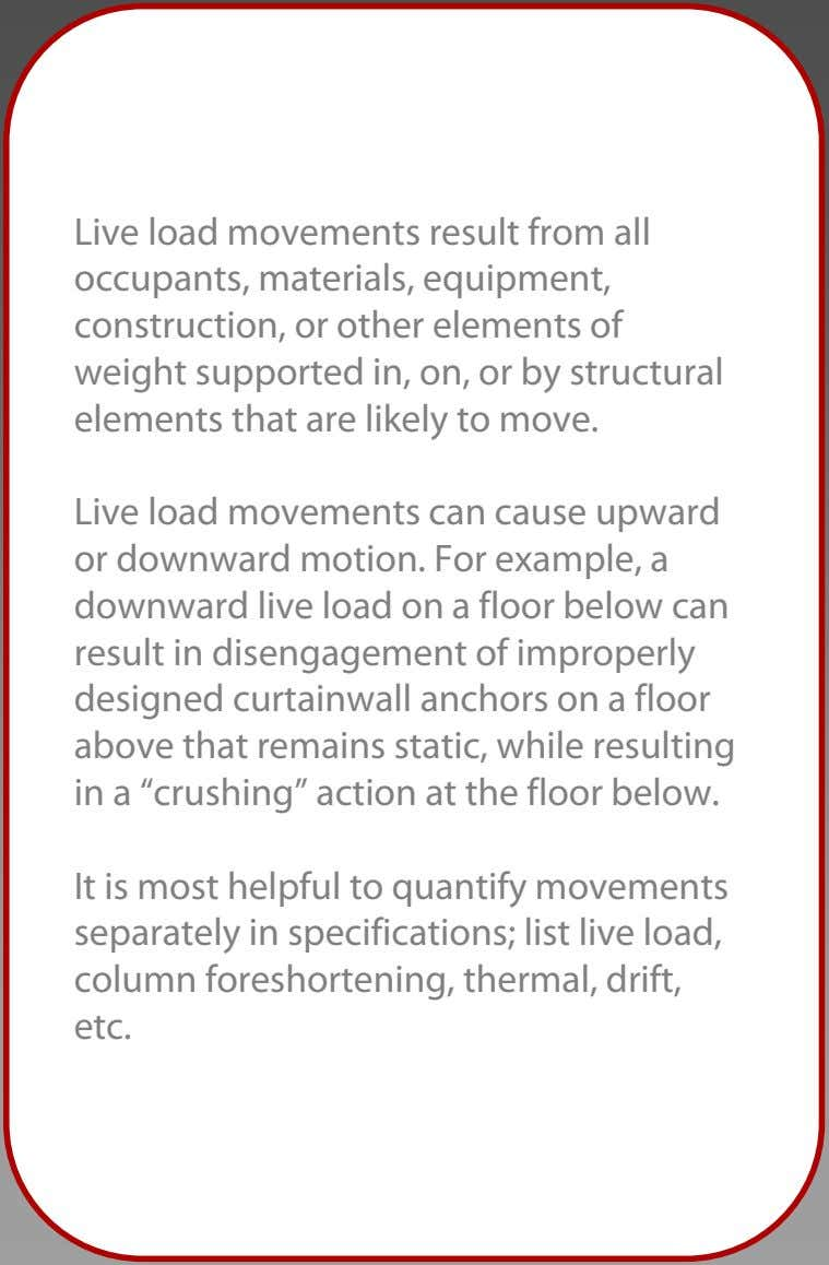 Live load movements result from all occupants, materials, equipment, construction, or other elements of weight