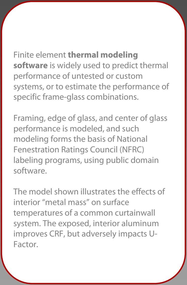 Finite element thermal modeling software is widely used to predict thermal performance of untested or