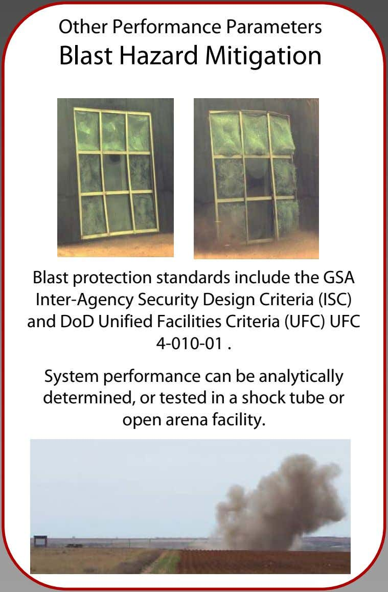 Other Performance Parameters Blast Hazard Mitigation Blast protection standards include the GSA Inter-Agency Security