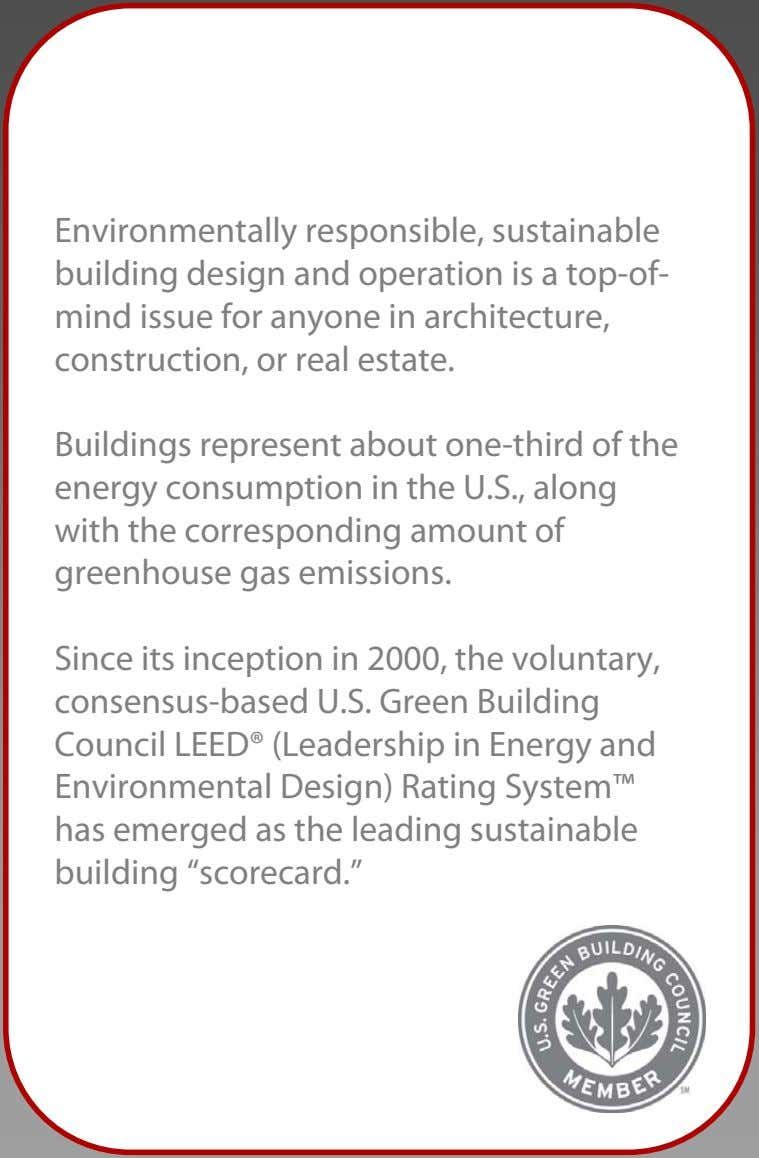 Environmentally responsible, sustainable building design and operation is a top-of- mind issue for anyone in