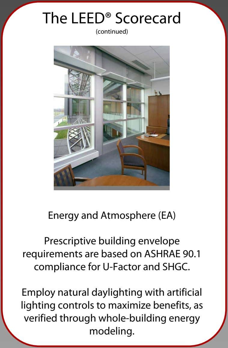 The LEED® Scorecard (continued) Energy and Atmosphere (EA) Prescriptive building envelope requirements are based on
