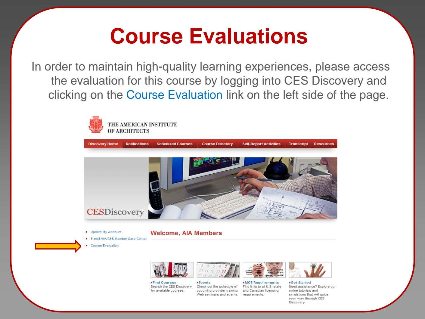Course Evaluations In order to maintain high-quality learning experiences, please access the evaluation for this