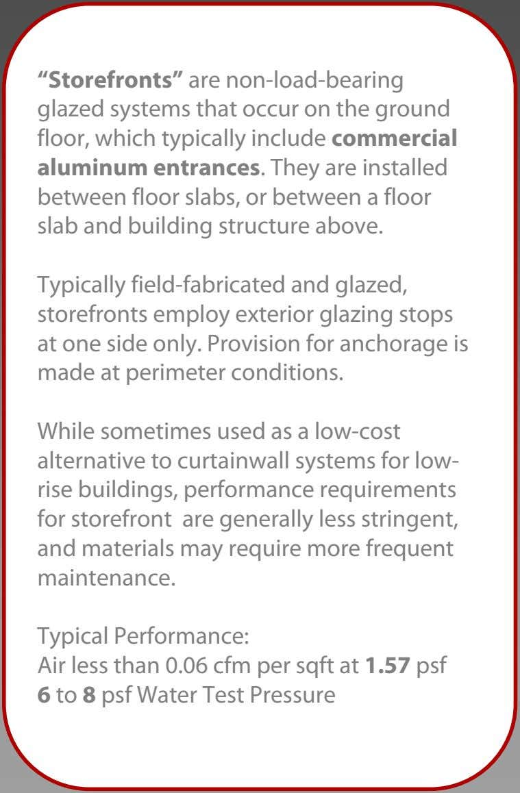 """Storefronts"" are non-load-bearing glazed systems that occur on the ground floor, which typically include commercial"