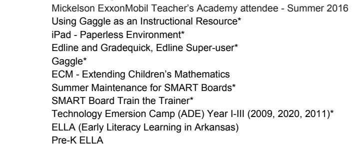 Technology Emersion Camp (ADE) Year I-III (2009, 2020, 2011)* ELLA (Early Literacy Learning in Arkansas) Pre-K