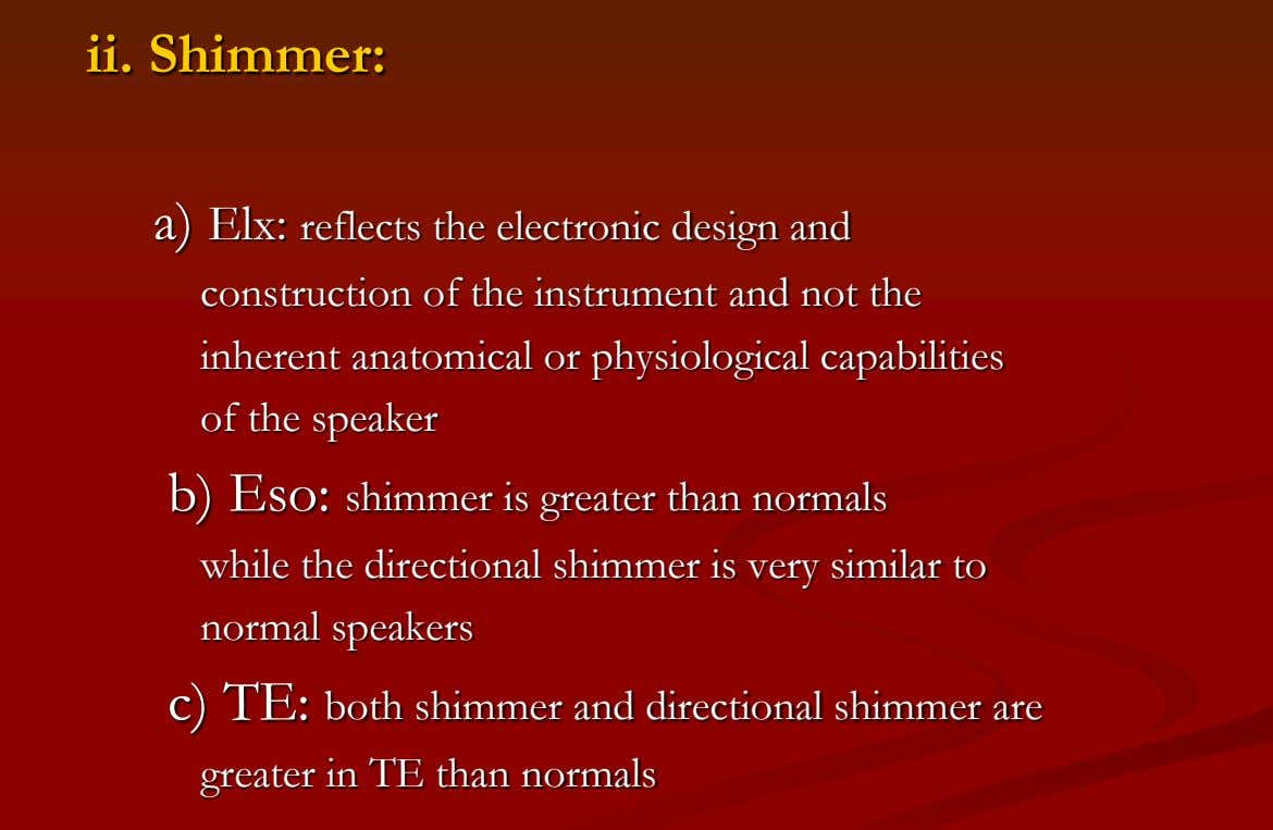 ii. Shimmer: a) Elx: reflects the electronic design and construction of the instrument and not