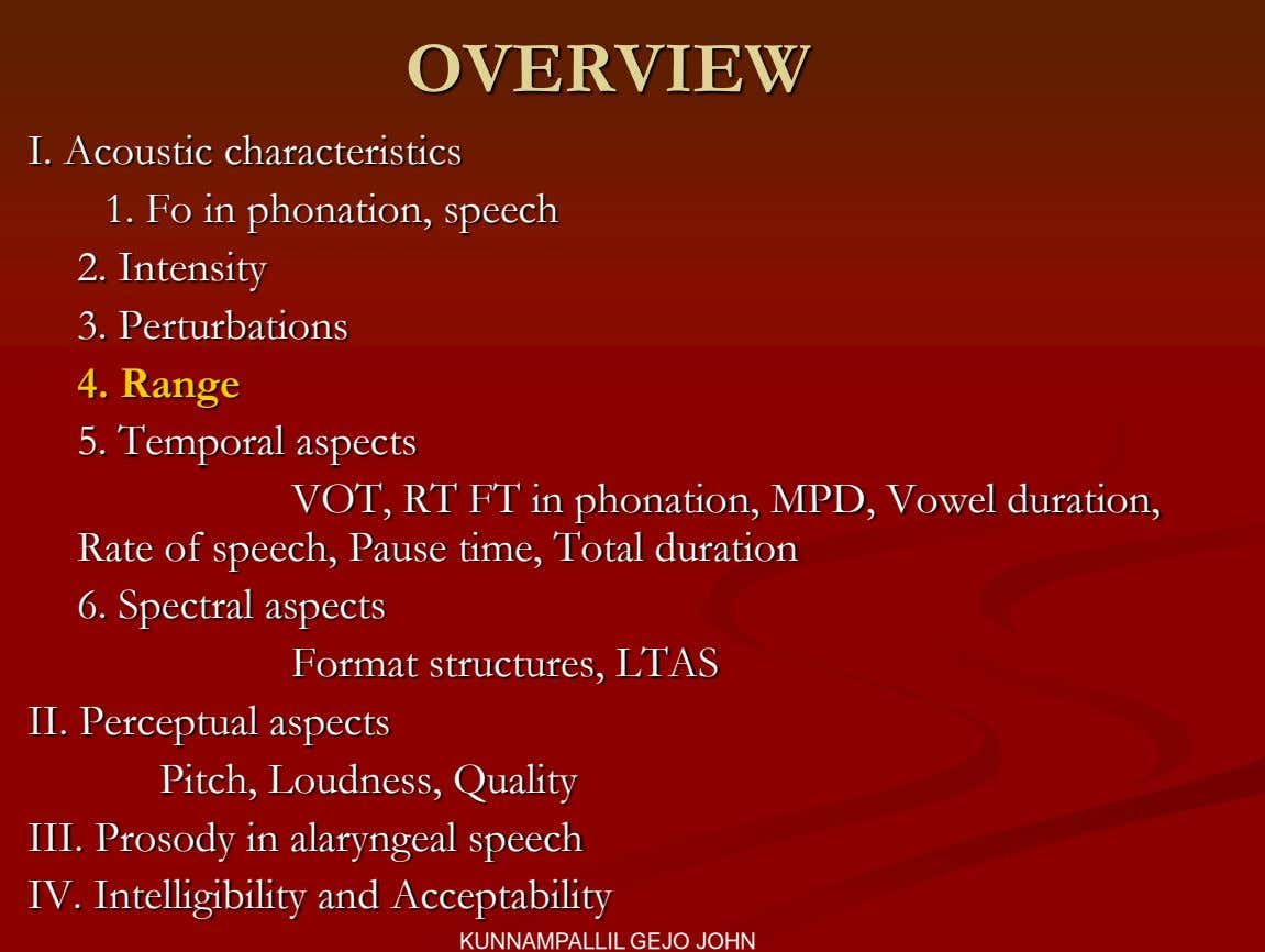 OVERVIEW I. Acoustic characteristics 1. Fo in phonation, speech 2. Intensity 3. Perturbations 4. Range