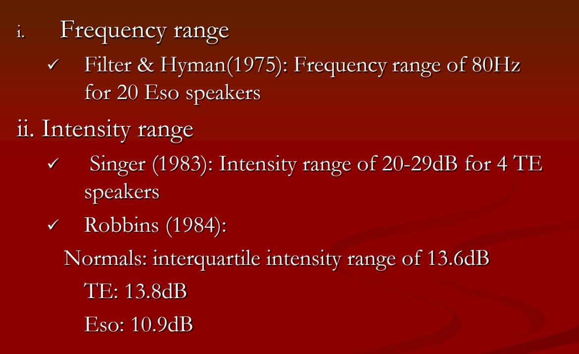 i. Frequency range  Filter & Hyman(1975): Frequency range of 80Hz for 20 Eso speakers