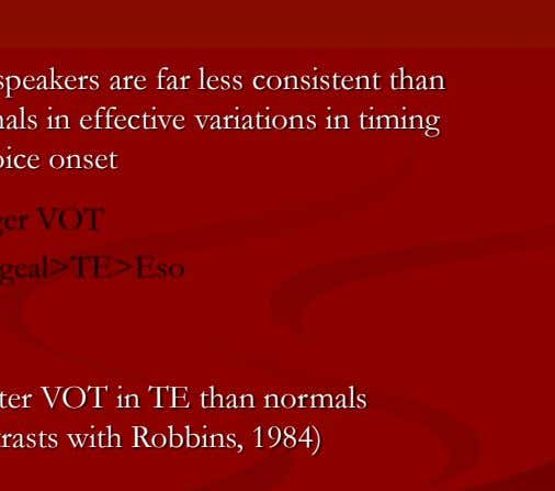 consonants Normals Eso and TE Normal and TE speakers Eso speakers are far less consistent than