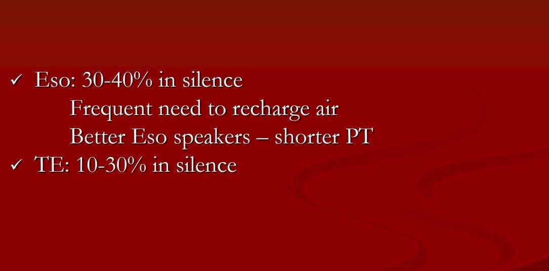  Eso: 30-40% in silence Frequent need to recharge air Better Eso speakers – shorter