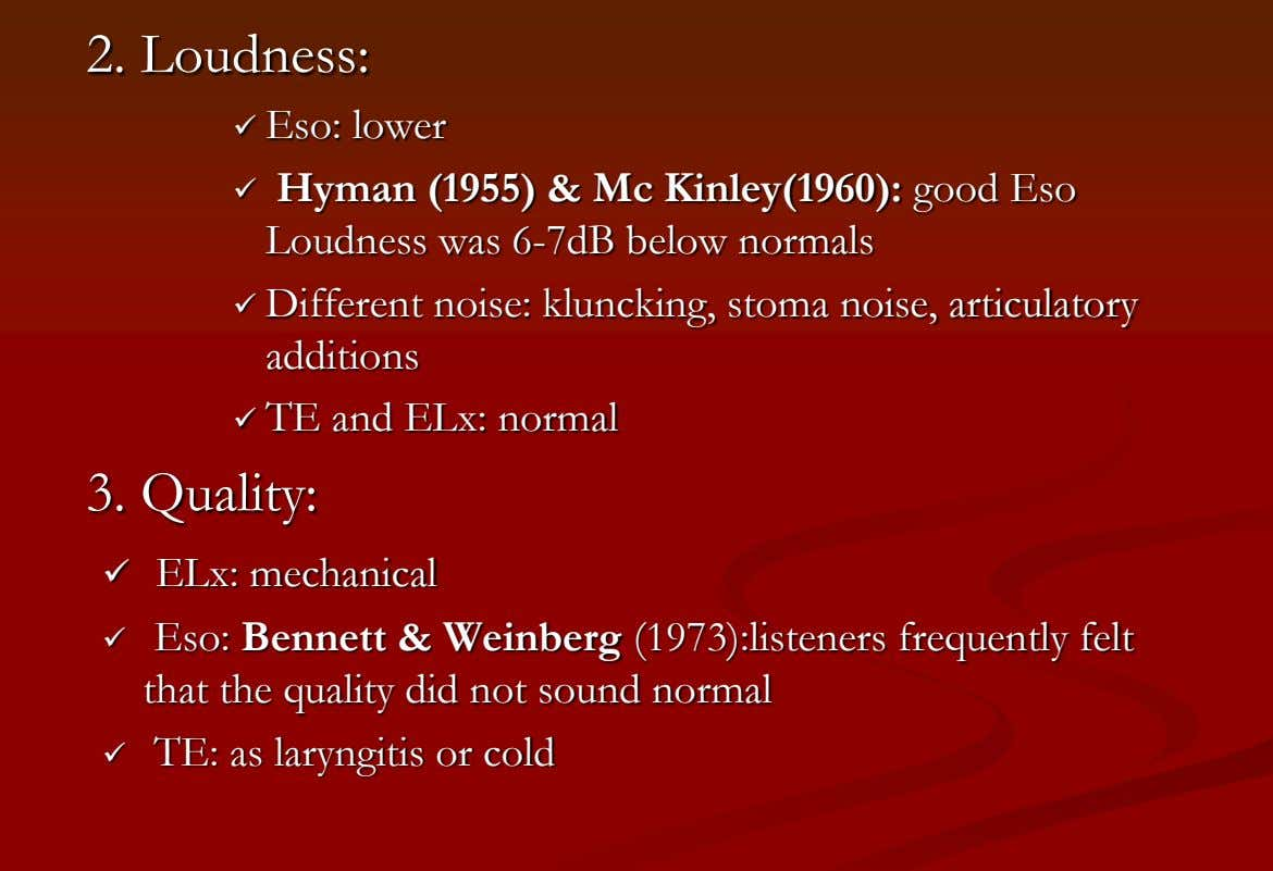 2. Loudness:  Eso: lower  Hyman (1955) & Mc Kinley(1960): good Eso Loudness was
