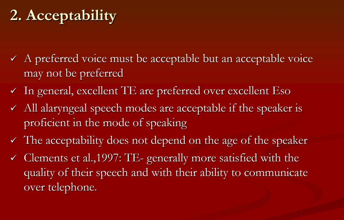 2. Acceptability  A preferred voice must be acceptable but an acceptable voice may not
