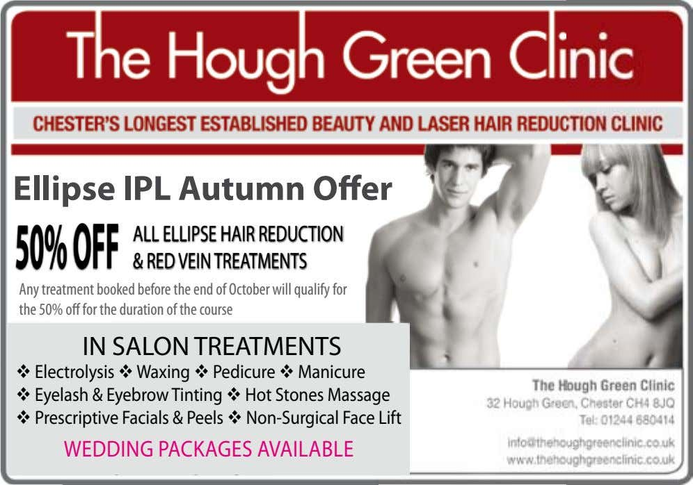 Ellipse IPL Autumn Offer 50%OFF ALL ELLIPSE HAIR REdUcTION & REd vEIN TREATMENTS Any treatment