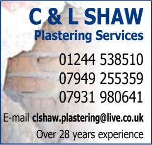 C & L SHAW Plastering Services 01244 538510 07949 255359 07931 980641 E-mail clshaw.plastering@live.co.uk