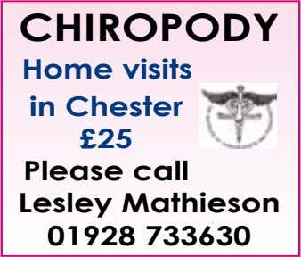 CHIROPODY Home visits in Chester £25 Please call Lesley Mathieson 01928 733630