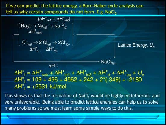 If we can predict the lattice energy, a Born-Haber cycle analysis can tell us why