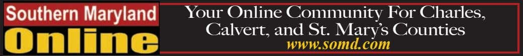 Your Online Community For Charles, Calvert, and St. Mary's Counties www.somd.com