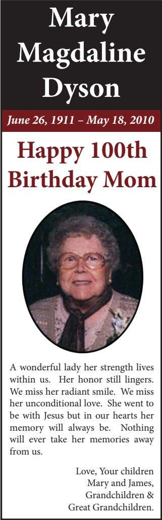 Mary Magdaline Dyson June 26, 1911 – May 18, 2010 Happy 100th Birthday Mom A