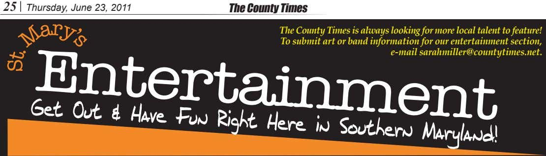 25 Thursday, June 23, 2011 The County Times The County Times is always looking for