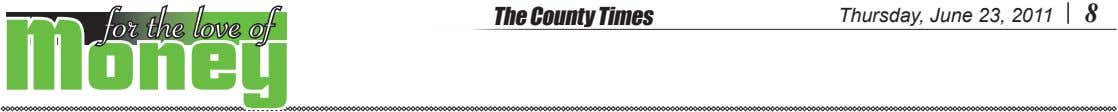 for the love of The County Times Thursday, June 23, 2011 8 Money