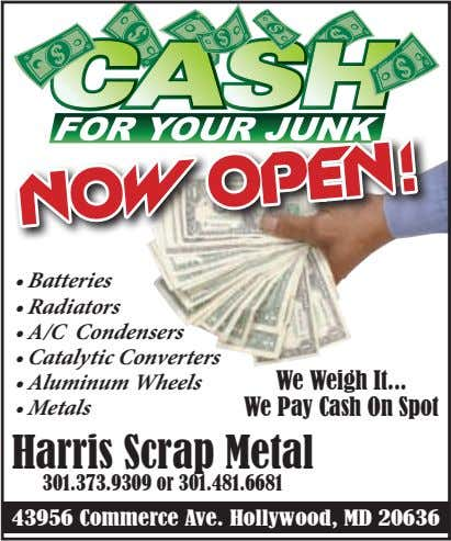 • Batteries • Radiators • A/C Condensers • Catalytic Converters • Aluminum Wheels We Weigh