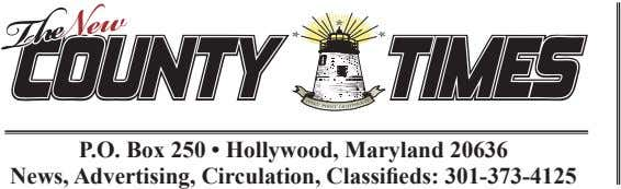 P.O. Box 250 • Hollywood, Maryland 20636 News, Advertising, Circulation, Classifieds: 301-373-4125