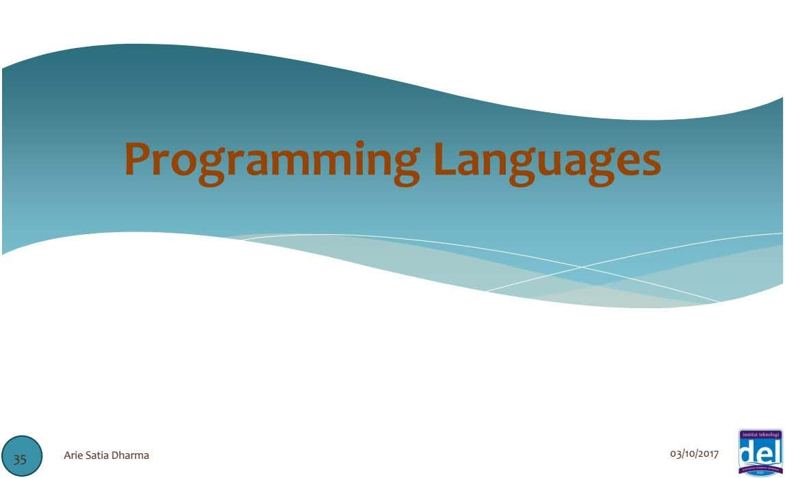 Programming Languages 03/10/2017 35 Arie Satia Dharma