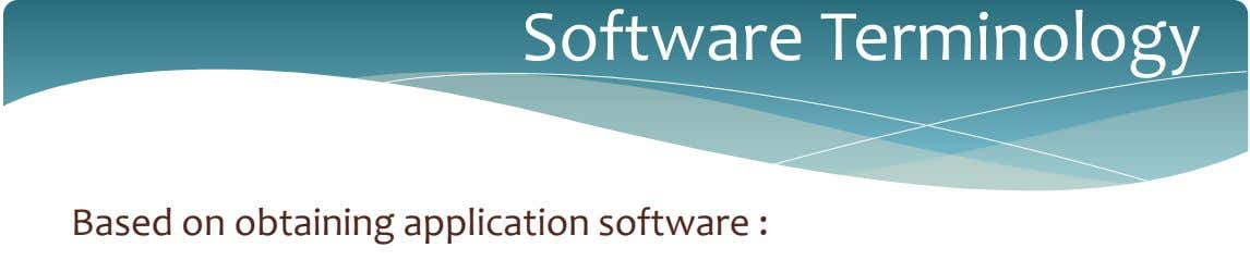 Software Terminology Based on obtaining application software :