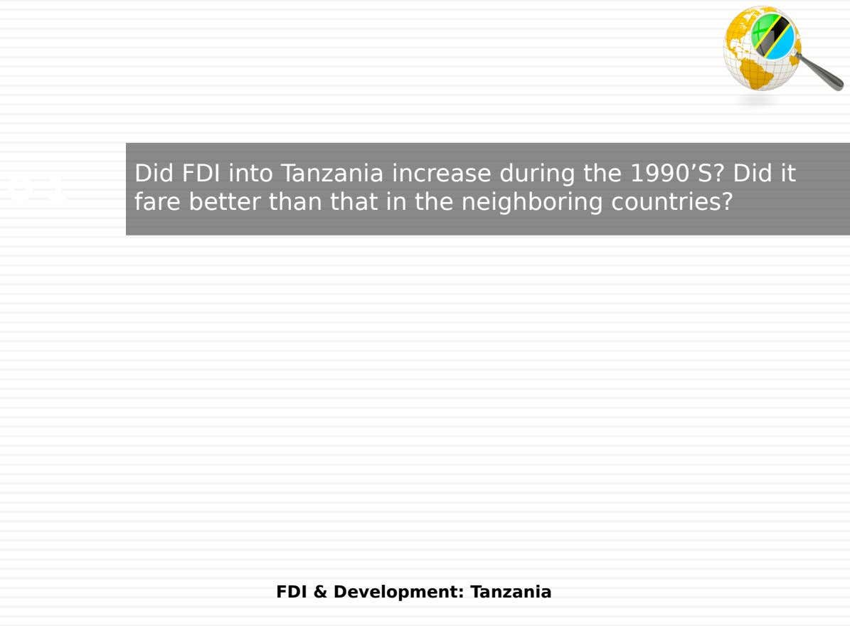 Q 1 Did FDI into Tanzania increase during the 1990'S? Did it fare better than that