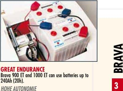 GREAT ENDuRANcE brava 900 ET and 1000 ET can use batteries up to 240ah (20h).