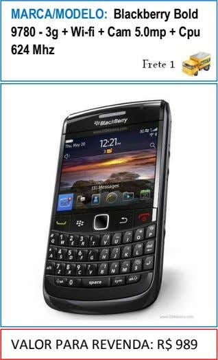 MARCA/MODELO: Blackberry Bold 9780 - 3g + Wi-fi + Cam 5.0mp + Cpu 624 Mhz