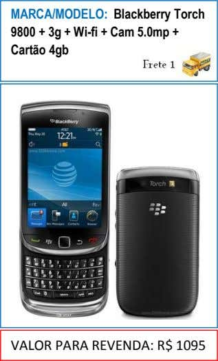 MARCA/MODELO: Blackberry Torch 9800 + 3g + Wi-fi + Cam 5.0mp + Cartão 4gb VALOR