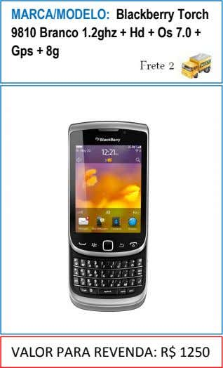 MARCA/MODELO: Blackberry Torch 9810 Branco 1.2ghz + Hd + Os 7.0 + Gps + 8g