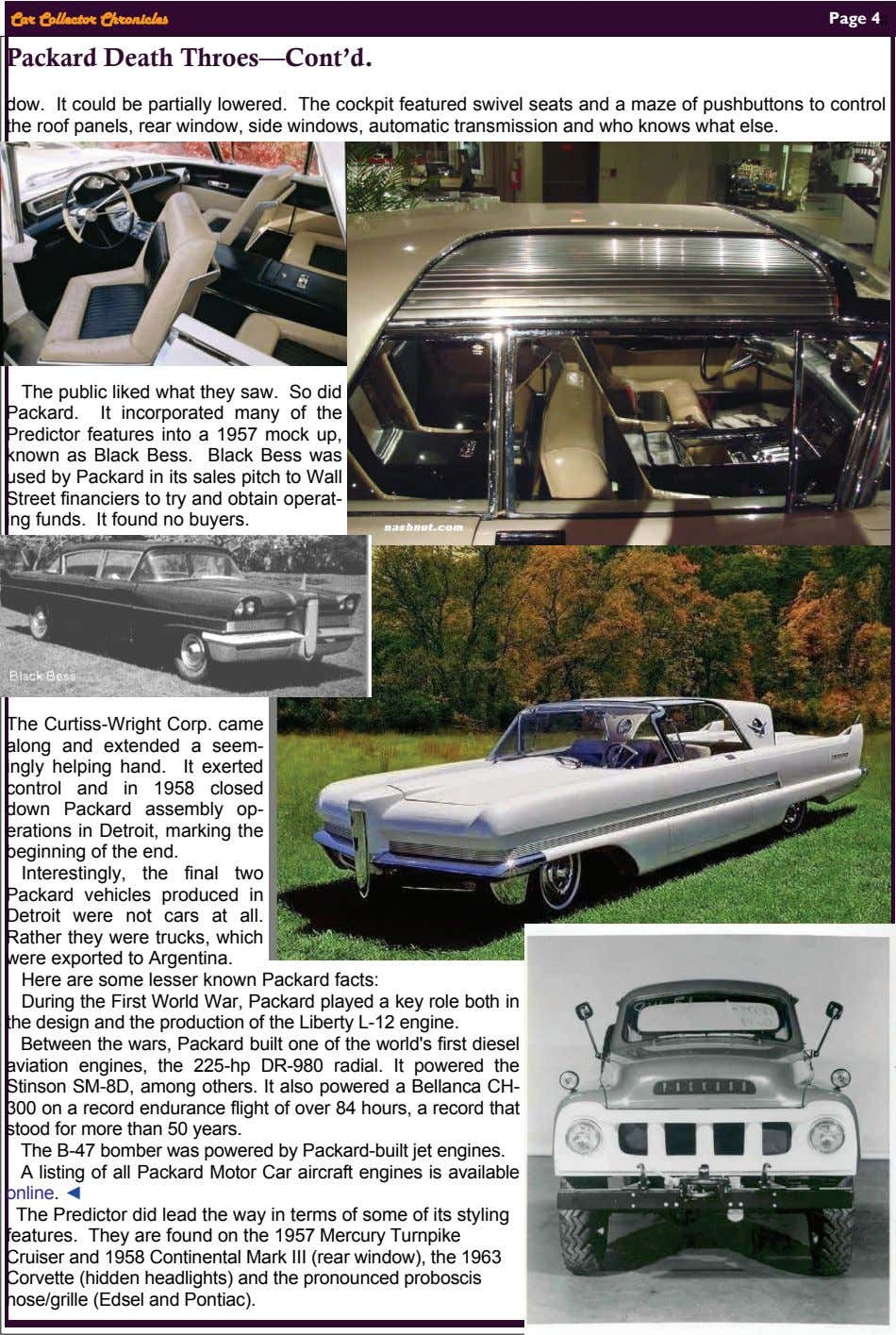 Car Collector Chronicles Page 4;; Packard Death Throes—Cont'd. dow. It could be partially lowered. The cockpit
