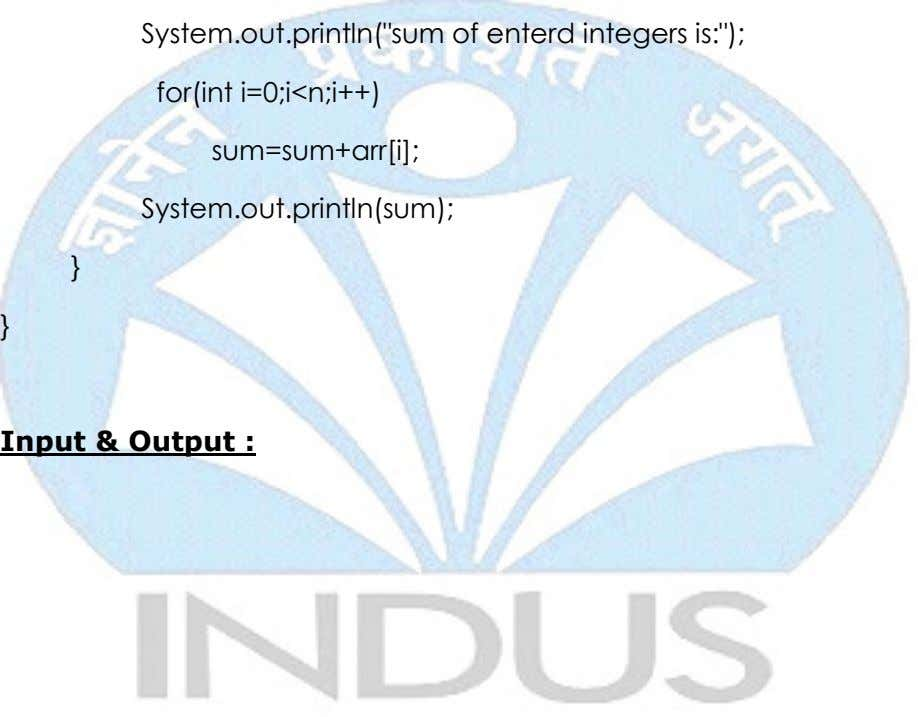"System.out.println(""sum of enterd integers is:""); for(int i=0;i<n;i++) sum=sum+arr[i];"