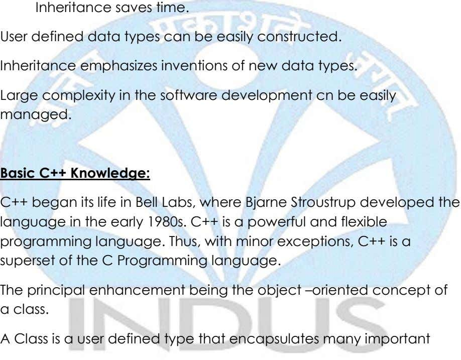 Inheritance saves time. User defined data types can be easily constructed. Inheritance emphasizes inventions of