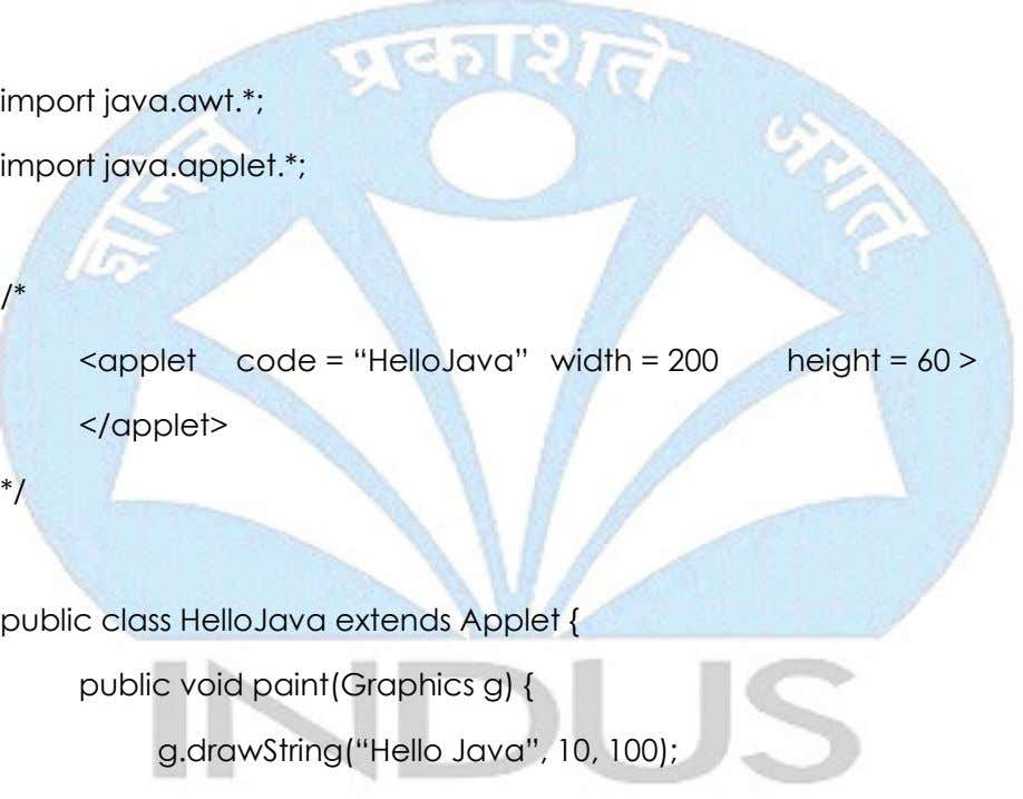 "import java.awt.*; import java.applet.*; /* <applet code = ""HelloJava"" width = 200 height = 60"