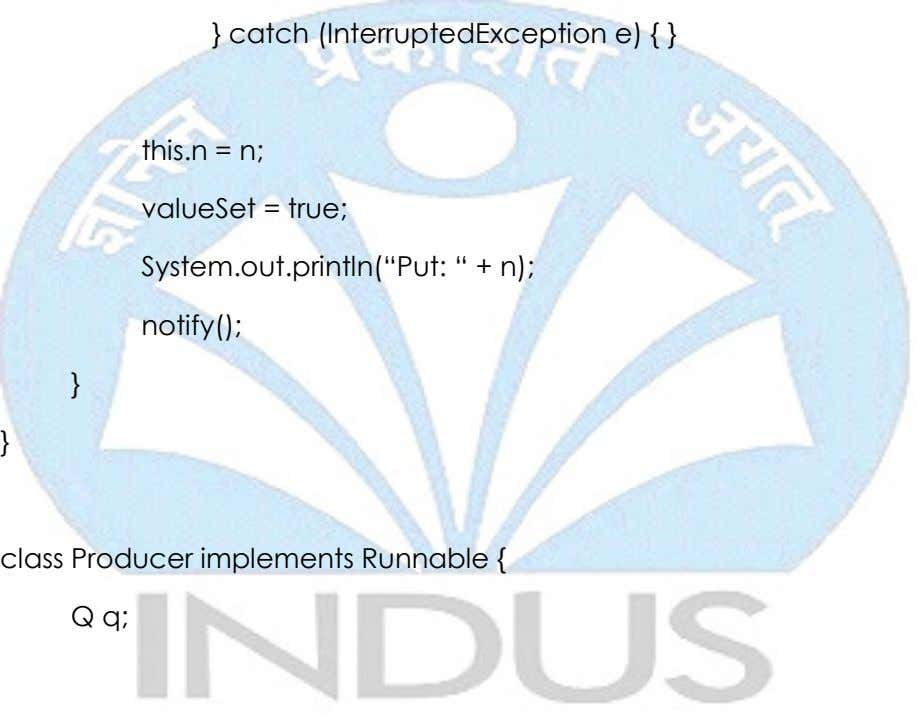 "} catch (InterruptedException e) { } this.n = n; valueSet = true; System.out.println(""Put: "" +"