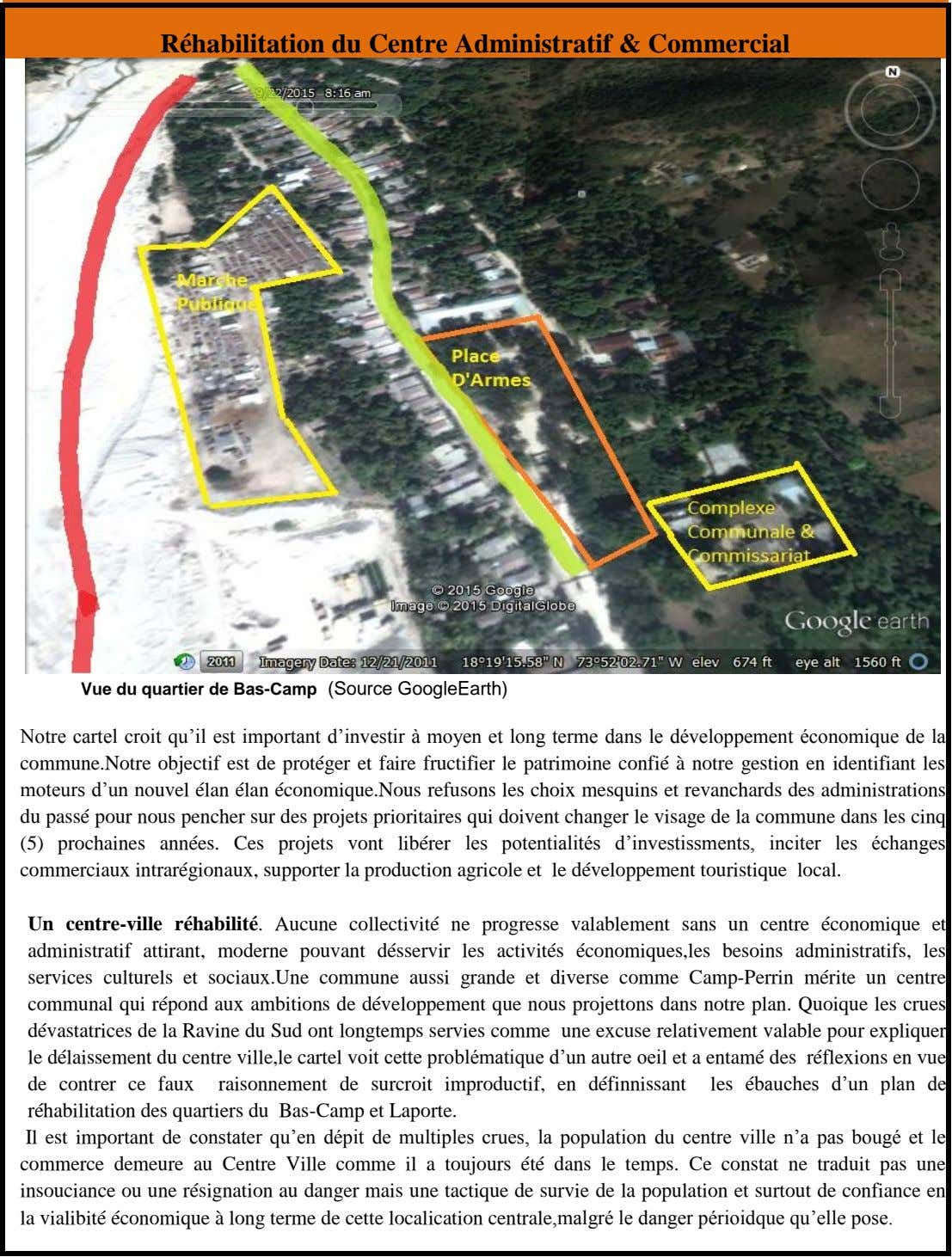 Réhabilitation du Centre Administratif & Commercial Vue du quartier de Bas-Camp (Source GoogleEarth) Notre cartel croit