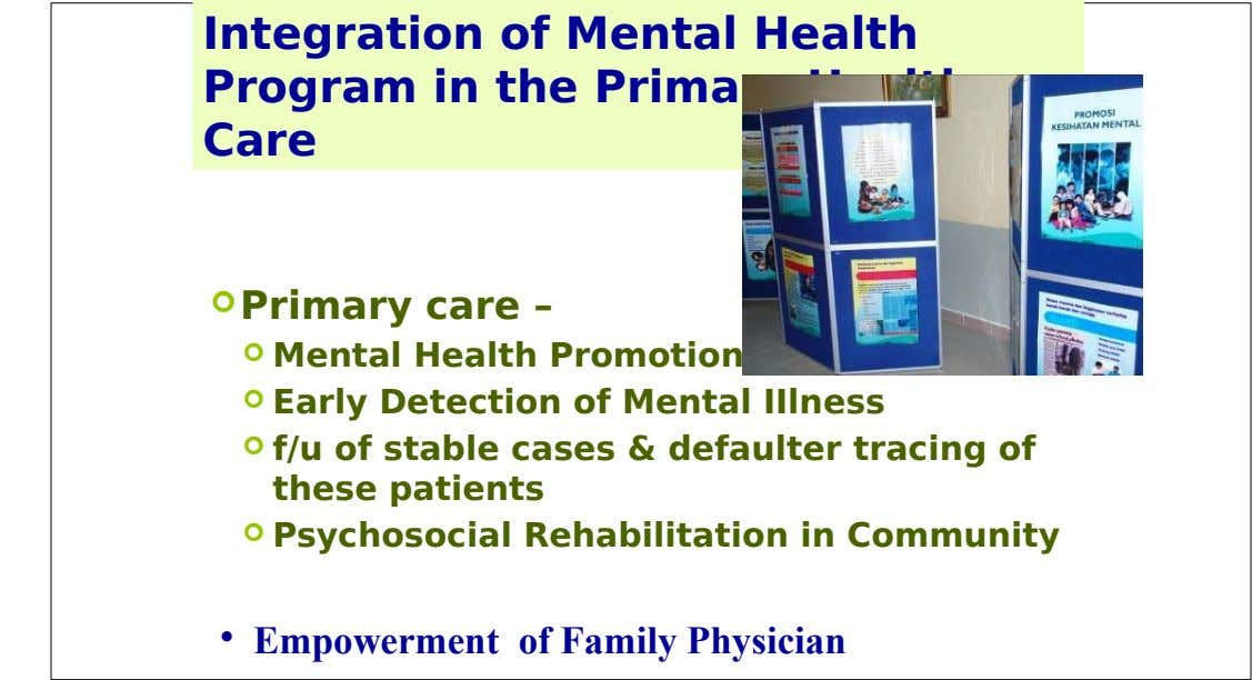 Integration of Mental Health Program in the Primary Health Care  Primary care –  Mental