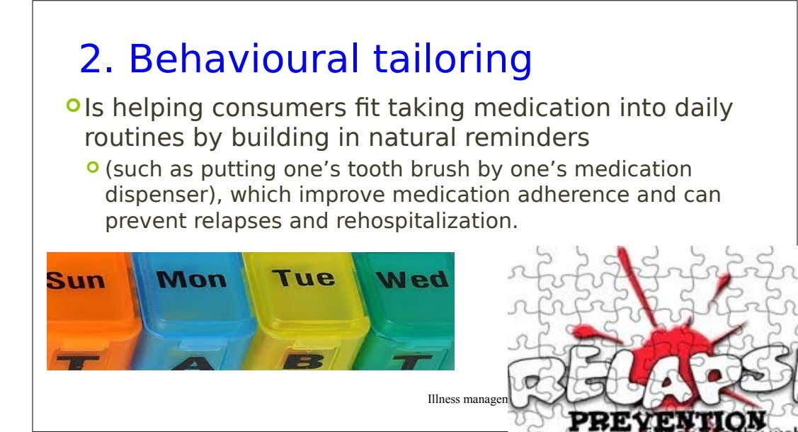 2. Behavioural tailoring  Is helping consumers fit taking medication into daily routines by building in