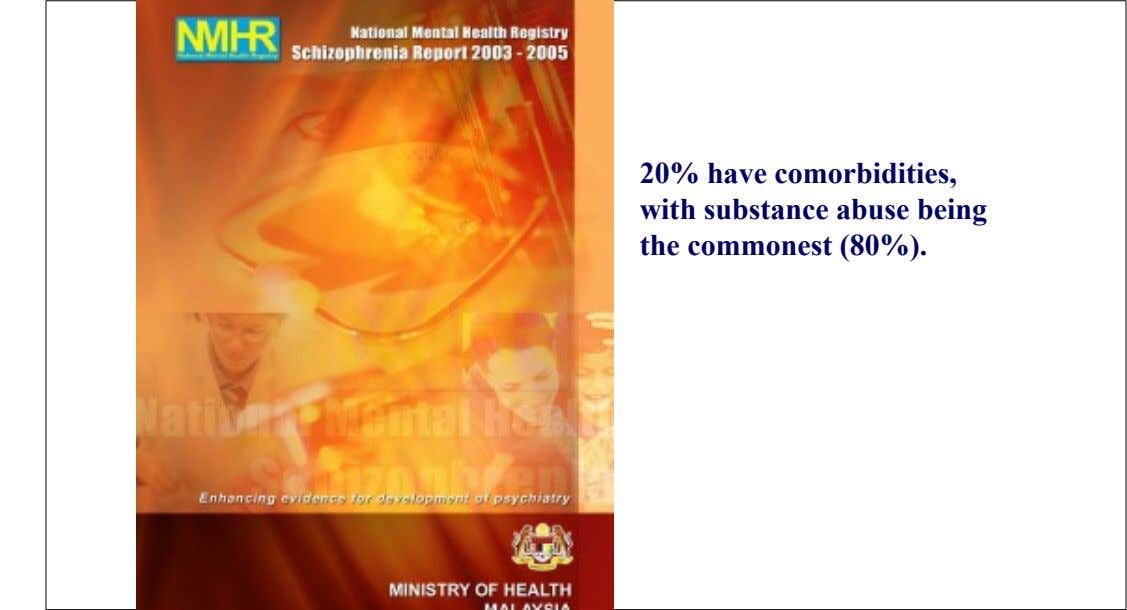 20% have comorbidities, with substance abuse being the commonest (80%).