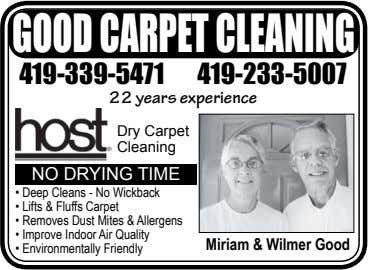 GOODCARPETCLEANING 419-339-5471 419-233-5007 22 years experience Dry Carpet Cleaning NO DRYING TIME • Deep Cleans