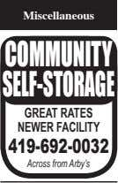 Miscellaneous COMMUNITY SELF-STORAGE GREAT RATES NEWER FACILITY 419-692-0032 Across from Arby's
