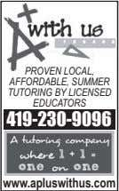 PROVEN LOCAL, AFFORDABLE, SUMMER TUTORING BY LICENSED EDUCATORS 419-230-9096 www.apluswithus.com