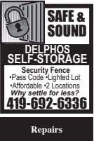 SAFE & SOUND DELPHOS SELF-STORAGE Security Fence •Pass Code •Lighted Lot •Affordable •2 Locations Why