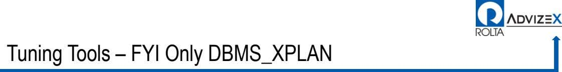 Tuning Tools – FYI Only DBMS_XPLAN