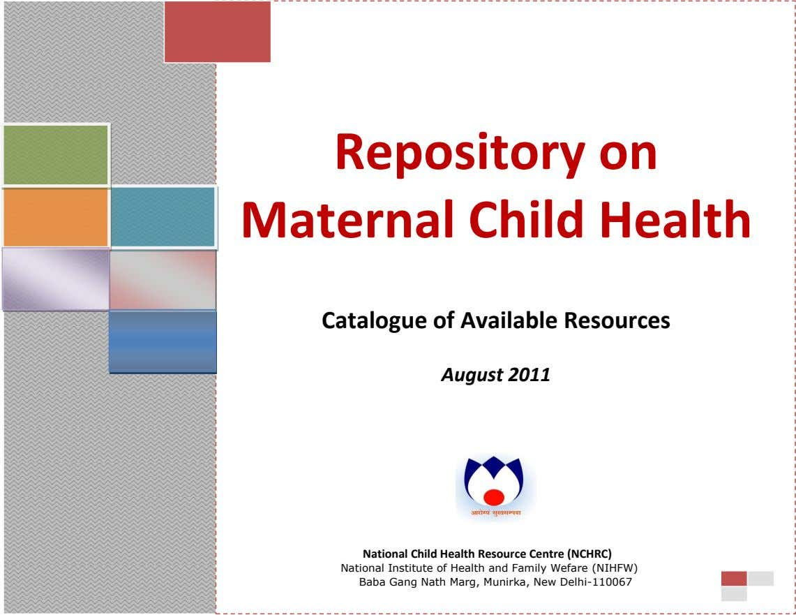 Repository on Maternal Child Health Catalogue of Available Resources August 2011 National Child Health Resource