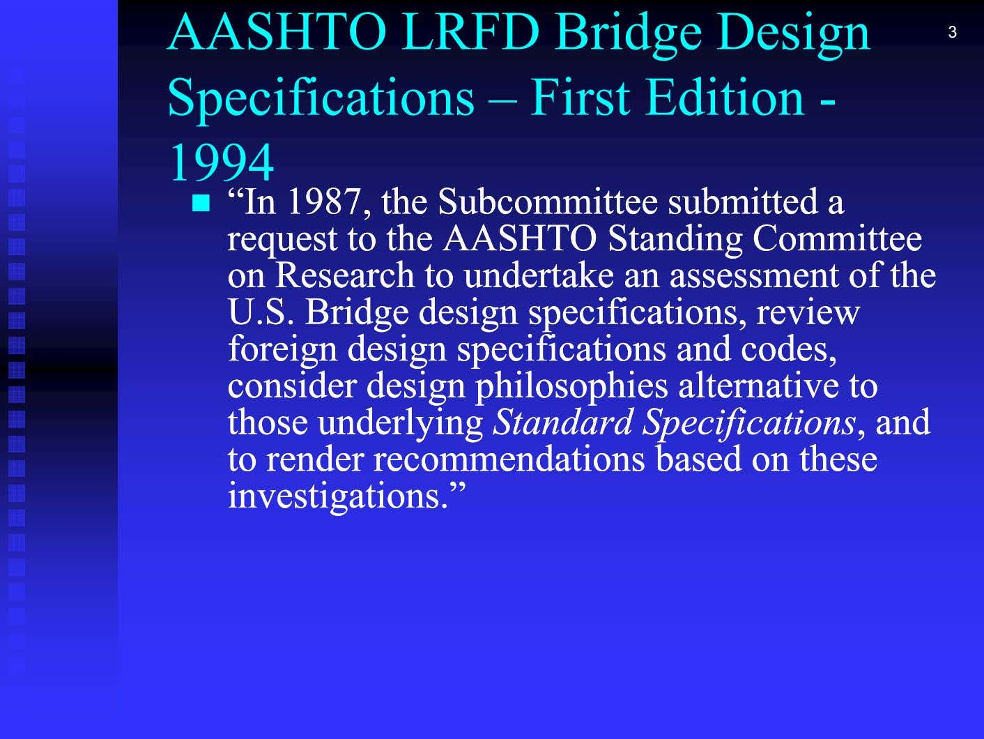 "AASHTO LRFD Bridge Design 3 S p ecifications – First Edition - 1994  """"InIn"